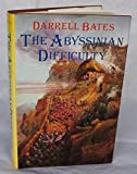 img - for The Abyssinian Difficulty: The Emperor Theodorus and the Magdala Campaign, 1867-68 by Darrell Bates (1979-10-01) book / textbook / text book