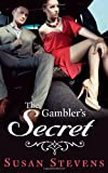 The Gambler's Secret, Susan Stevens and Jasmine Bowen, 1494934809