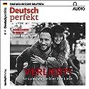 Deutsch perfekt Audio. 5/2018: Deutsch lernen Audio - Verliebt! So sprechen Sie über die Liebe Hörbuch von div. Gesprochen von: div.