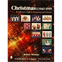 Christmas,1940-1959: A Collector's Guide to Decorations and Customs