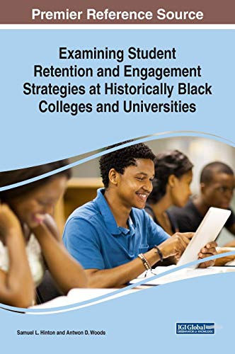 Search : Examining Student Retention and Engagement Strategies at Historically Black Colleges and Universities (Advances in Higher Education and Professional Development)