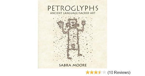 Petroglyphs Ancient Languagesacred Art Sabra Moore 9781574160116