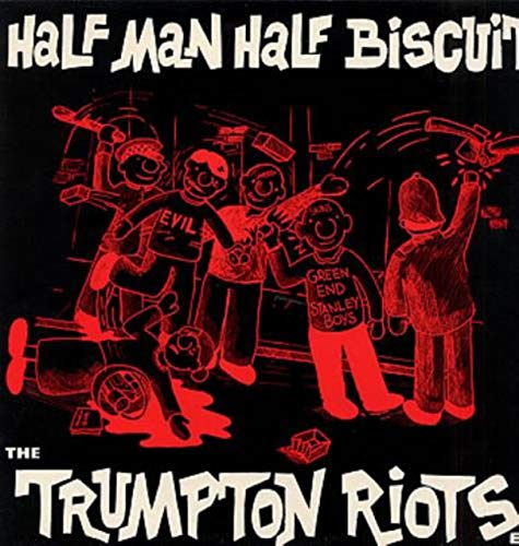 The Trumpton Riots EP (Half Man Half Biscuit The Trumpton Riots)