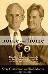 House and Home: The political and personal journey of a gay Republican congressman and the man with whom he created a family