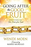 img - for GOING AFTER THE GOOD FRUIT book / textbook / text book