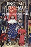 English Diplomatic Practice in the Middle Ages, Chaplais, Pierre, 1852853956