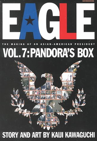 Eagle:The Making Of An Asian-American President, Vol. 7: Pandoras Box
