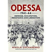 Odessa 1941-44: Defense, Occupation, Resistance and Liberation
