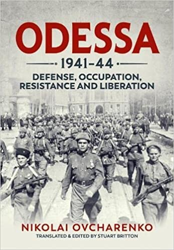 Odessa 1941-44 Occupation Resistance and Liberation Defense