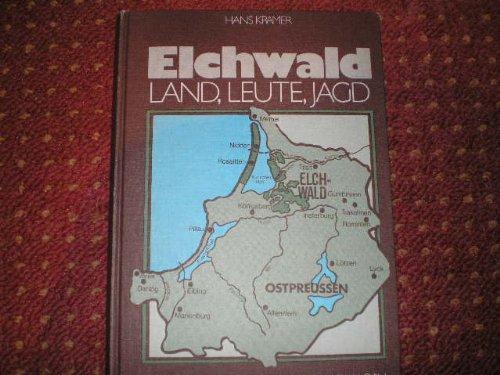 Elchwald: Einst und heute