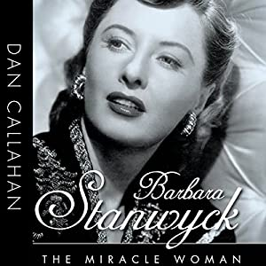 Barbara Stanwyck: The Miracle Woman Audiobook