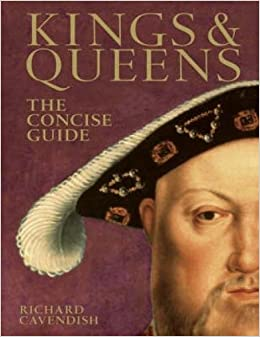Kings & Queens: The Concise Guide