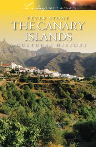 The Canary Islands: A Cultural History (Landscapes of the Imagination)