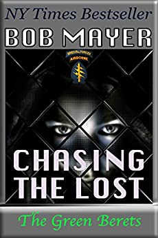 Chasing the Lost (The Green Berets Book 8) by [Mayer, Bob]