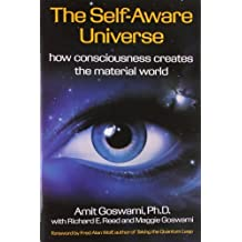 The Self-Aware Universe by Amit Goswami (1995) Paperback