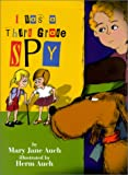 I Was a Third Grade Spy, Mary Jane Auch, 0823415767