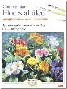 Como pintar flores al oleo flowers in oil aprender - Como pintar al oleo paso a paso ...