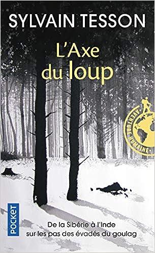 Amazon Fr L Axe Du Loup Tesson Sylvain Livres