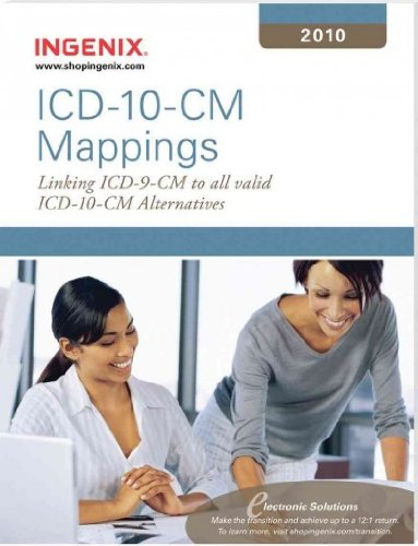ICD-10-CM 2010 Mappings: Linking ICD-9-CM to All Valid ICD-10-CM Alternatives ICD-10-CM 2010 Mappin