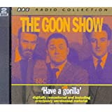 The Goon Show: Volume 6: Have A Gorilla: Have a Gorilla (Previously Volume 6) (BBC Radio Collection)