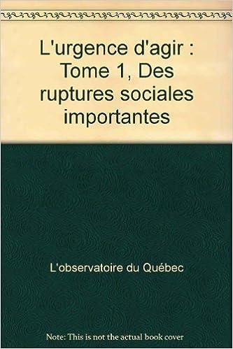 Livre gratuits L'urgence d'agir : Tome 1, Des ruptures sociales importantes pdf, epub ebook