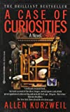 A Case of Curiosities, Allen Kurzweil, 0345380576