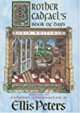 img - for Brother Cadfael's Book of Days: The Material and Spiritual Wisdom of a Medieval Crusader-monk book / textbook / text book