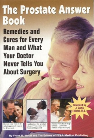 The Prostate Answer Book: Remedies and Cures for Every Man and What Your Doctor Never Tells You About Surgery