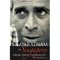 S Rajaratnam On Singapore: From Ideas To Reality