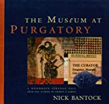 The Museum at Purgatory, Nick Bantock, 0067575463