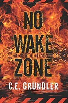 No Wake Zone (Last Exit Series Book 2) by [Grundler, C.E.]