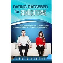 Dating-Ratgeber für Schüchterne: selbstbewusst Ansprechen und Gespräche führen ohne Angst (German Edition)