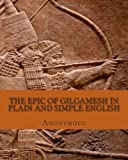 The Epic of Gilgamesh in Plain and Simple English, Anonymous, 148008896X