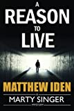 A Reason to Live (A Marty Singer Mystery)