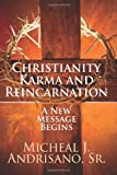 Christianity Karma and Reincarnation, Michael J. Andrisano, 1478713666