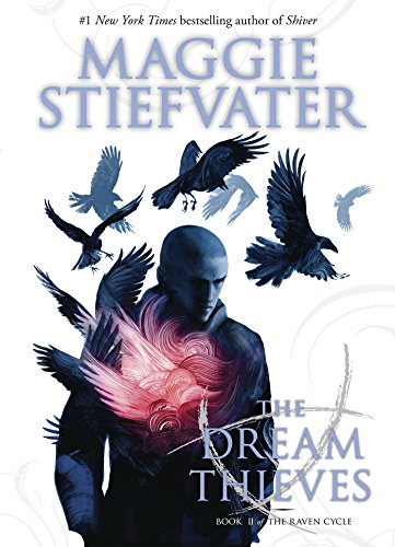 The Dream Thieves (The Raven Cycle, Book 2) by [Stiefvater, Maggie]