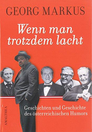 Wenn man trotzdem lacht: Geschichte und Geschichten des österreichischen Humors (German Edition)