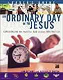 An Ordinary Day with Jesus, John Ortberg and Ruth Haley Barton, 0310245850