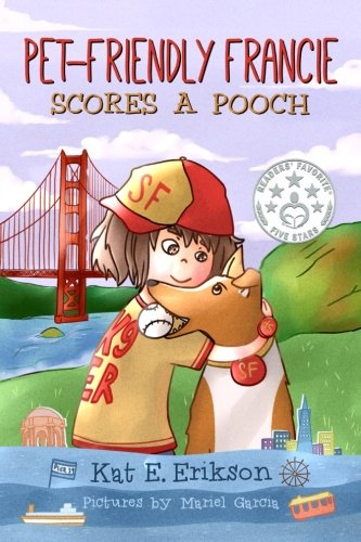 Pet-Friendly Francie Scores a Pooch: (A children's animal story about (Stories About Animals)