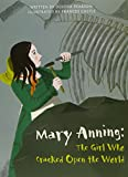 MARY ANNING: THE GIRL WHO CRACKED OPEN THE WORLD (PAPERBACK) COPYRIGHT  2016
