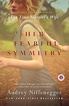Her Fearful Symmetry: A Novel by [Niffenegger, Audrey]