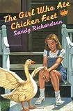 The Girl Who Ate Chicken Feet, Sandy Richardson, 0803722540