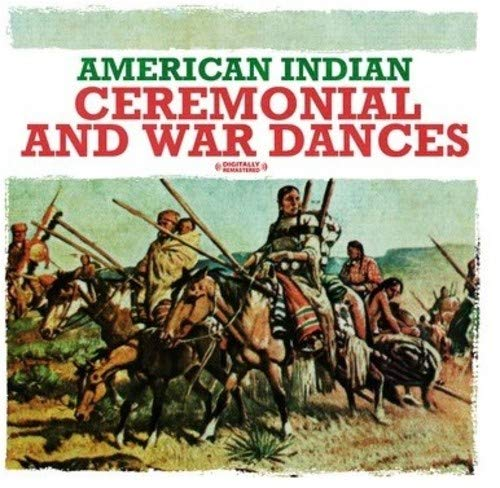 American Indian Ceremonial and War Dances (Digitally Remastered)