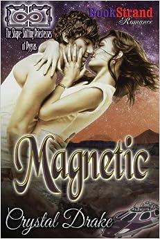 Magnetic [The Shape-Shifting Priestesses of Pygras Prequel] (BookStrand Publishing Romance)
