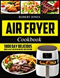 img - for Air Fryer Cookbook: 1000 Day Delicious, Quick & Easy Air Fryer Recipes for Everyone: Easy Air Fryer Cookbook for Beginners: Healthy Air Fryer Cookbook: Hot Air Fryer Cookbook: Air Fryer Oven Cookbook book / textbook / text book