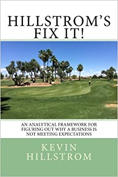Hillstrom's Fix It!: An Analytical Framework For Figuring Out Why A Business Is Not Meeting Expectations