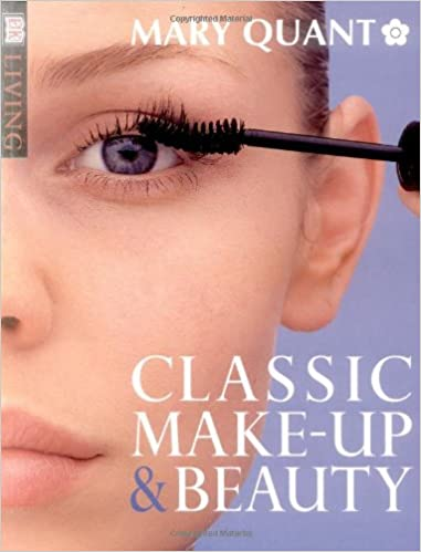 Classic Makeup And Beauty (DK Living): Mary Quant: 9780789432940:  Amazon.com: Books