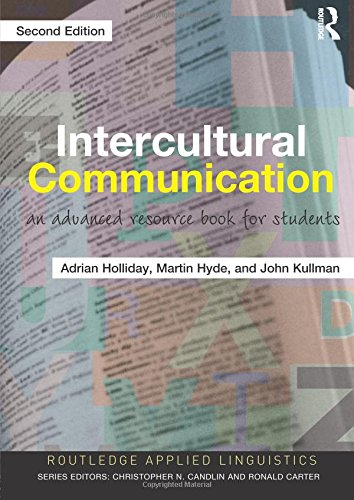 Intercultural Communication: An advanced resource book for
