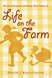 Precious Memories and Funny Short Stories of Life on the Farm, Deborah J. Rogers/Logsdon, 142691508X