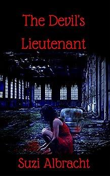 The Devil's Lieutenant (The Devil's Due Collection Book 1) by [Albracht, Suzi]